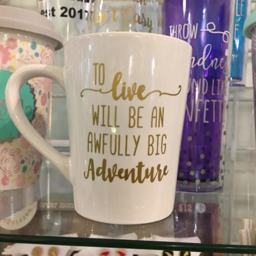 mug to live will be an awfully big adventure
