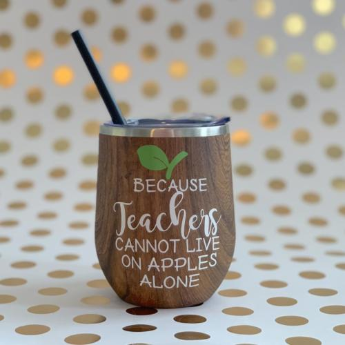 Because teachers cannot live on apples alone - stainless wine tumbler