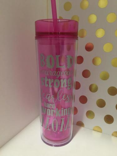 bold courageous strong fearless hardworking mom tumbler